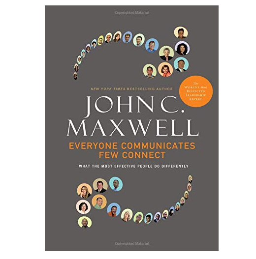 Everyone Communicates, Few Connect - What the Most Effective People Do Differently