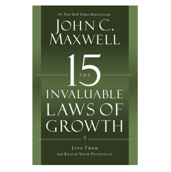 The 15 Invaluable Laws of Growth Live Them and Reach Your Potential Hardcover - John Maxwell